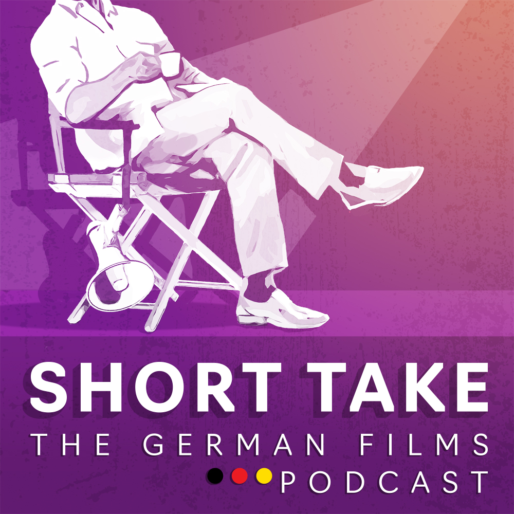 SHORT TAKE: THE GERMAN FILMS PODCAST MIT ZAMARIN WAHDAT